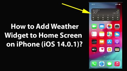 How to Add Weather Widget to Home Screen on iPhone (iOS 14.0.1)?
