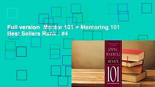 Full version  Mentor 101 = Mentoring 101  Best Sellers Rank : #4