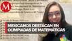 Fue un logro agridulce ganar la medalla de bronce: Ana Paula Jiménez, medallista de Olimpiada Internacional de Matemáticas