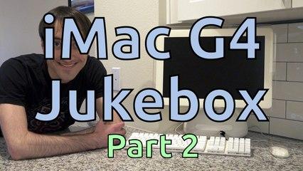 iMac G4 Jukebox (Part 2)
