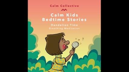 Calm Collective - Dandelion Time (breathing meditation)