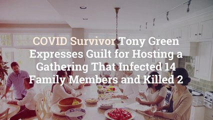 COVID Survivor Tony Green Expresses Guilt for Hosting a Gathering That Infected 14 Family