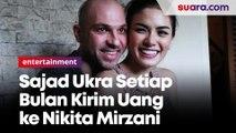 Pihak Sajad Ukra Ungkap, Setiap Bulan Masih Kirimi Uang Nikita Mirzani