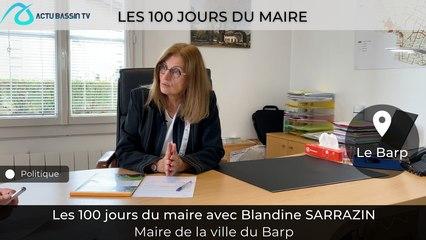 Les 100 jours du Maire Avec Blandine SARRAZIN Maire du Barp