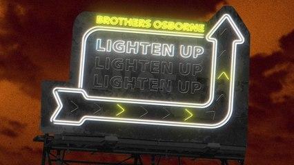 Brothers Osborne - Lighten Up