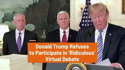 Donald Trump Says NO To Virtual Debate