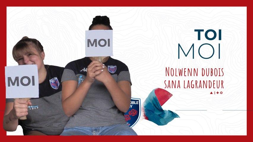 Video : Video - TOI MOI : Nolwenn Dubois & Sana Lagrandeur