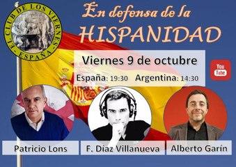 Fernando Diaz Villanueva - Alberto Garín - Patricio Lons - En DEFENSA de la HISPANIDAD