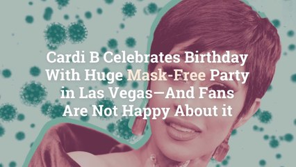 Cardi B Celebrates Birthday With Huge Mask-Free Party in Las Vegas—And Fans Are Not Happy About it