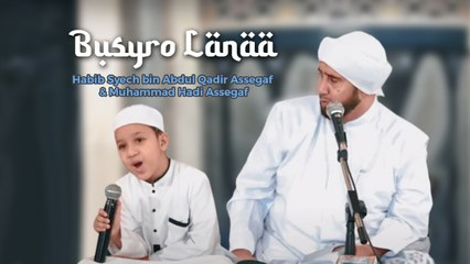 Habib Syech Bin Abdul Qodir Assegaf Ft. Muhammad Hadi Assegaf - Busyro Lanaa