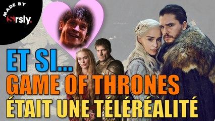 ET SI... Game of Thrones était une Téléréalité