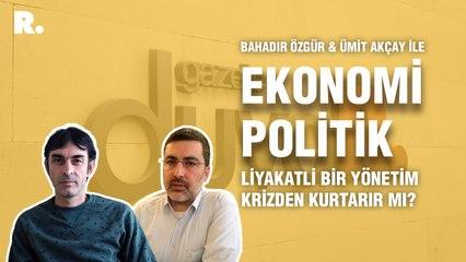 Ekonomi Politik... Liyakatli bir yönetim krizden kurtarır mı?