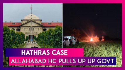 Hathras Case: Would You've Cremated Your Own Daughter This Way, Allahabad High Court Asks UP ADG