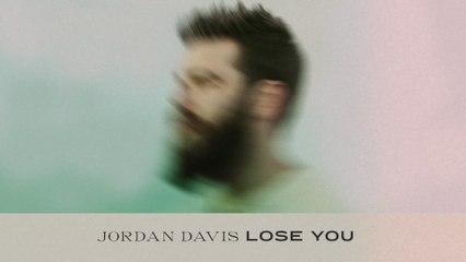 Jordan Davis - Lose You