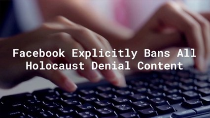 Facebook Bans Holocaust Denial