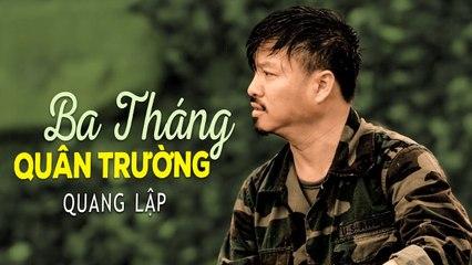 Ba Tháng Quân Trường - Quang Lập  Nhạc Lính Hải Ngoại Xưa OFFICIAL MV