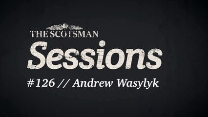 The Scotsman Sessions #126: Andrew Wasylyk
