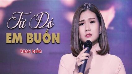 Từ Đó Em Buồn - Phan Diễm (Thần Tượng Bolero 2017)  MV Official