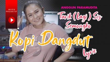 Anggun Pramudita - Kopi Dangdut (Official Lyric Video)