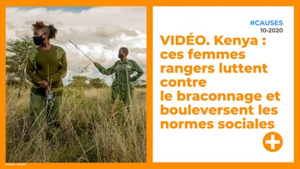 VIDÉO. Kenya : ces femmes rangers luttent contre le braconnage et bouleversent les normes sociales