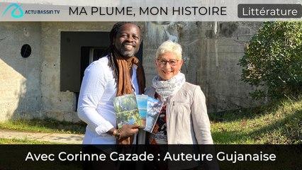 Ma Plume, Mon Histoire Avec Corinne Cazade : Auteure Gujanaise