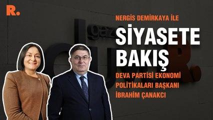 Siyasete Bakış... İbrahim Çanakcı: Enflasyon artsın mı istediniz teoriniz mi iflas etti?