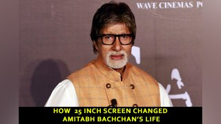 How 25 inch screen changed Amitabh Bachchan's life