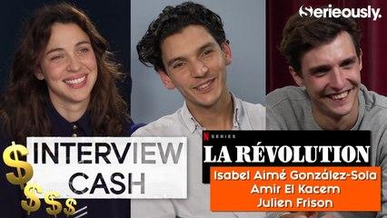 LA RÉVOLUTION : Interview CA$H de Isabel Aimé González-Sola, Amir El Kacem et Julien Frison