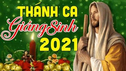 Thánh Ca Giáng Sinh 2021 Hay Nhất - Những Bài Thánh Ca Hay Nhất Dành Cho Giáng Sinh 2021