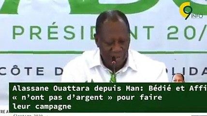 Alassane Ouattara depuis Man -  Bédié et Affi  n'ont pas d'argent  pour faire leur campagne