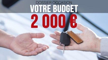 Dossier Occasion - Votre budget - 2000 €