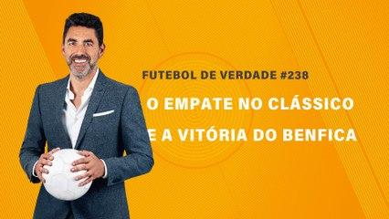 FDV #238 - O empate no clássico e a vitória do Benfica