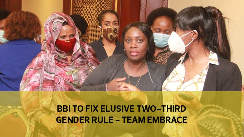 BBI to fix elusive two-thirds gender rule - Team Embrace