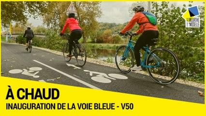 [A CHAUD] - Inauguration de la véloroute V50 - Voie Bleue