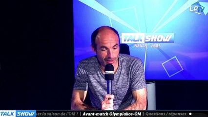 Talk Show du 19/10, partie 3 : avant-match Olympiakos-OM