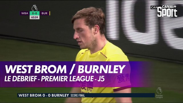 Le débrief de West Bromwich / Burnley
