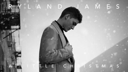 Ryland James - A Little Christmas