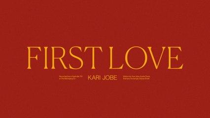 Kari Jobe - First Love