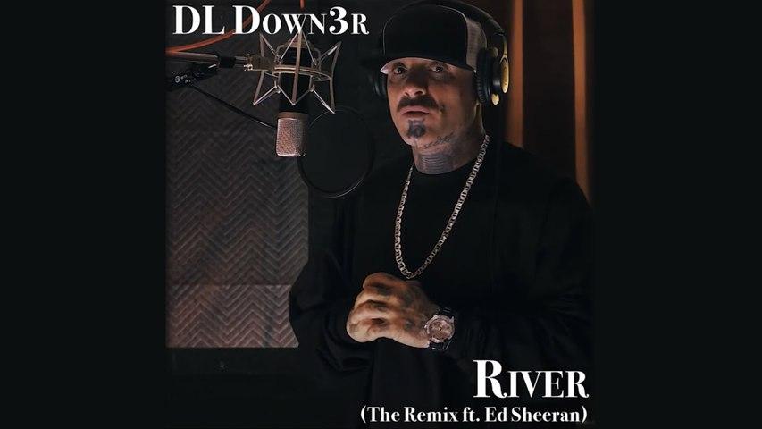 DL Down3r ft Ed Sheeran - River (Remix)
