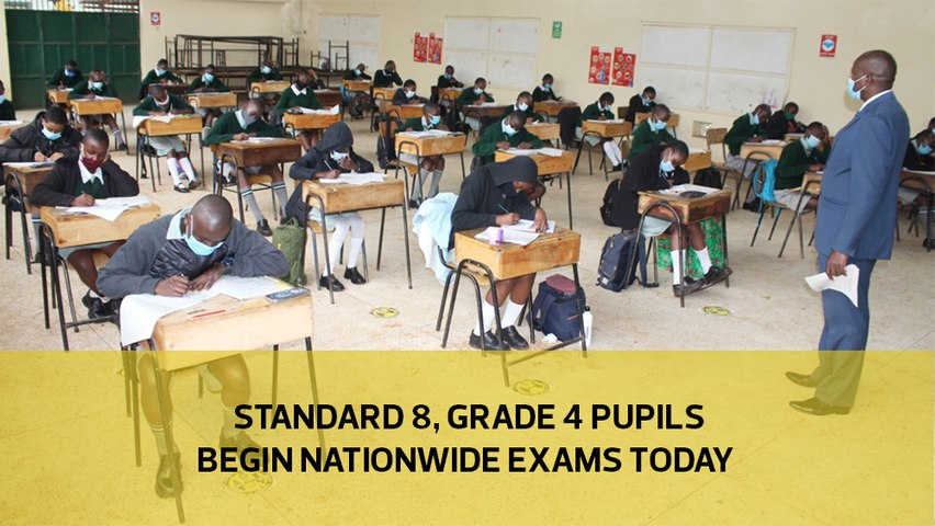 Standard 8, Grade 4 pupils begin national exams today-