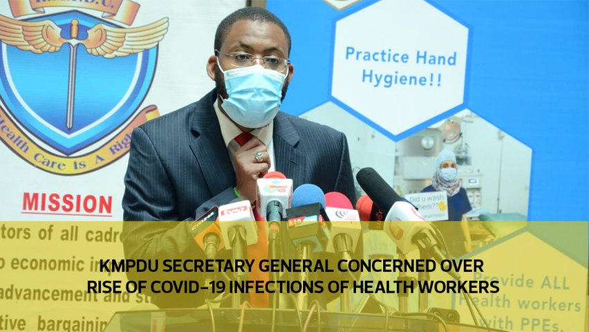 KMPDU Secretary General concerned over rise of Covid-19 infections of health workers.