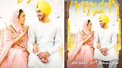 Neha Kakkad और Rohanpreet का पहला गाना 'Nehu Da Vyah' हुआ रिलीज