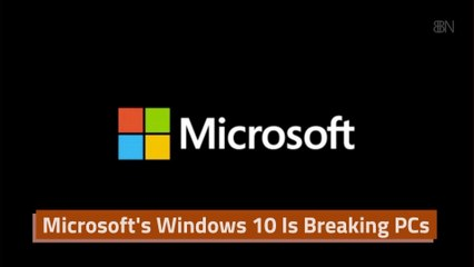 The Issues With Microsoft's Windows 10