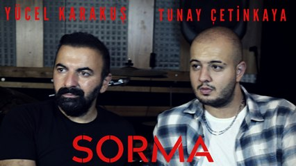 Yücel Karakuş & Tunay Çetinkaya - Sorma (Official Video)
