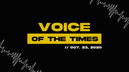 Voice of the Times | Oct. 23, 2020