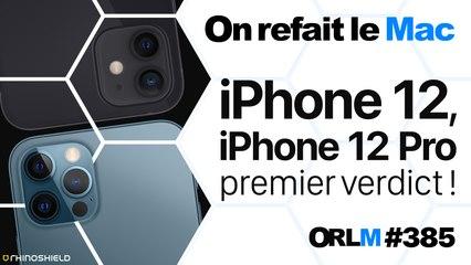 iPhone 12, iPhone 12 Pro, premier verdict !⎜ORLM-385