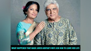 What happened that made Javed Akhtar's wife ask him to leave her life