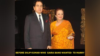 Before Dilip Kumar who  Saira Bano wanted  to marry