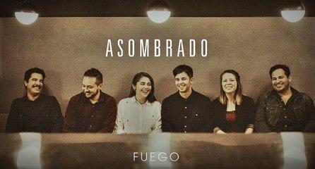 ASOMBRADO - Fuego - Música Cristiana