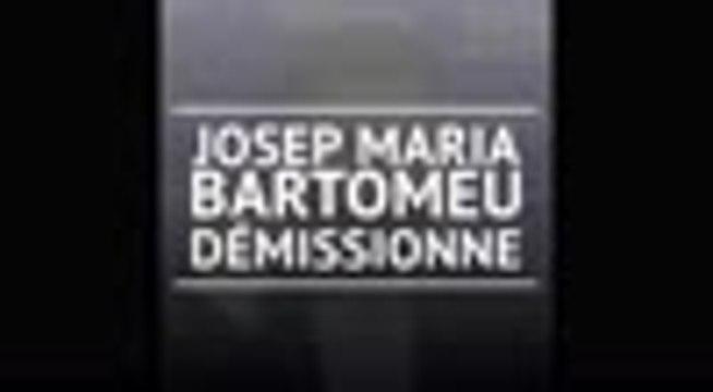 Barça - Josep Maria Bartomeu démissionne !